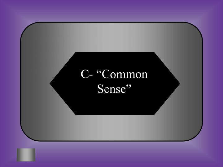 "C- ""Common Sense"""