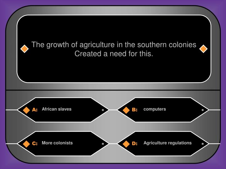 The growth of agriculture in the southern colonies
