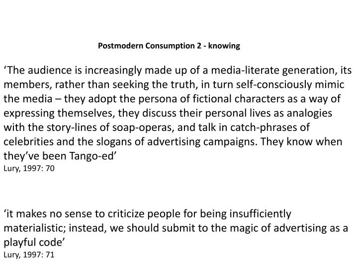 Postmodern Consumption 2 - knowing
