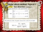 the factor effects method tagu chi s quality loss function continued