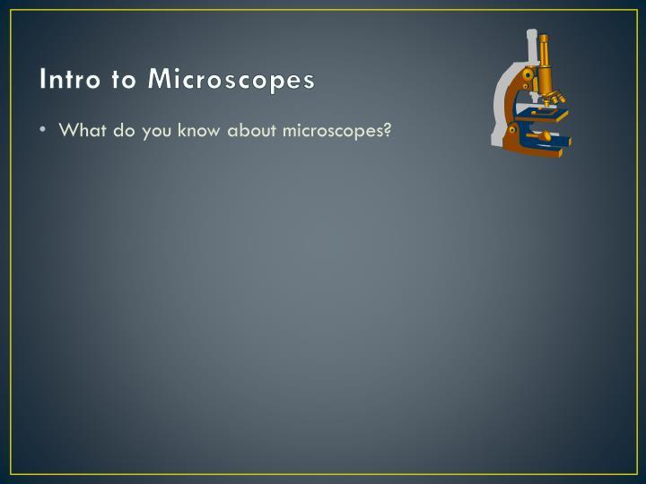 Intro to Microscopes