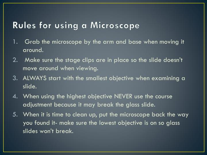Rules for using a Microscope