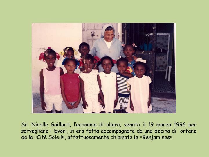 Sr. Nicolle Gaillard, l'economa di allora, venuta il 19 marzo 1996 per sorvegliare i lavori, si era fatta accompagnare da una decina di  orfane  della