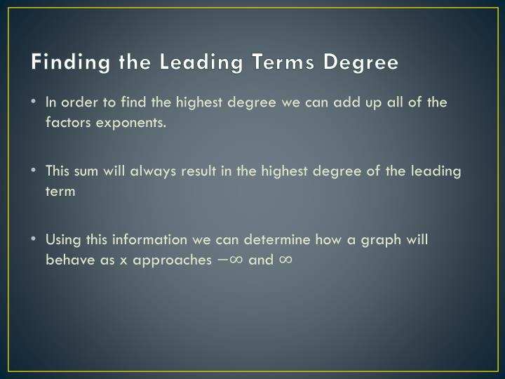 Finding the Leading Terms Degree