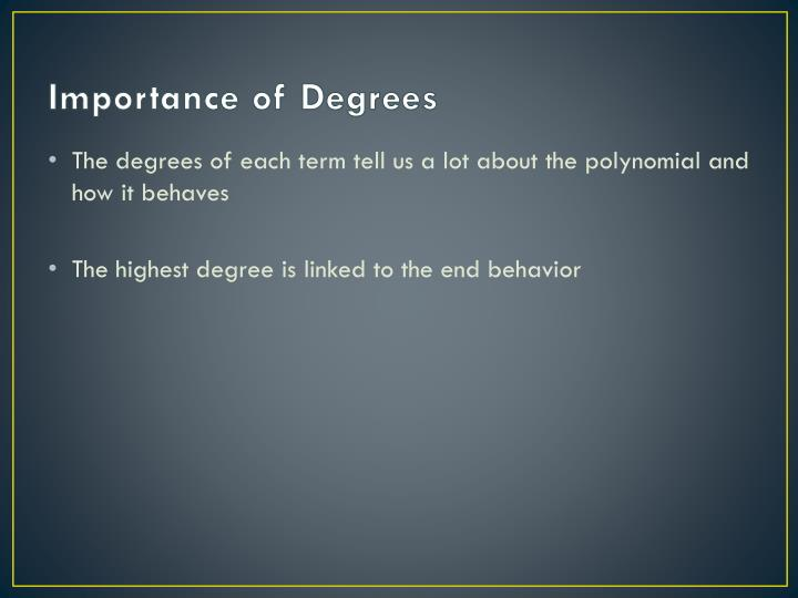 Importance of Degrees