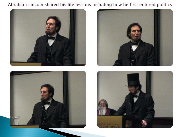 Abraham Lincoln shared his life lessons including how he first entered politics
