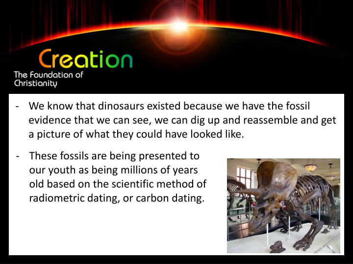 We know that dinosaurs existed because we have the fossil evidence that we can see, we can dig up and reassemble and get a picture of what they could have looked like.