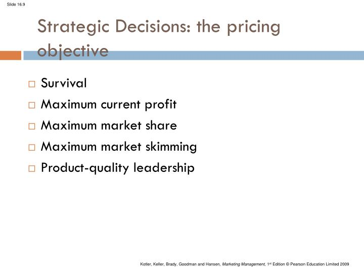 Strategic Decisions: the pricing objective