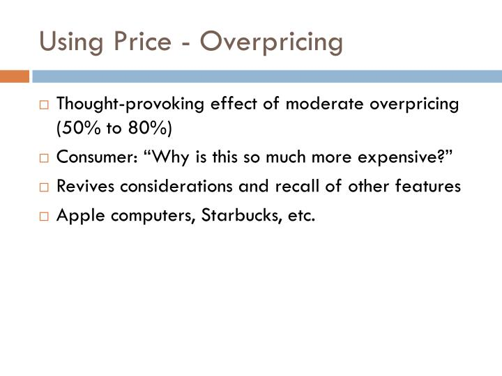 Using Price - Overpricing