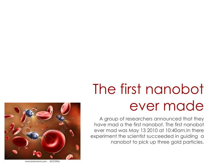 The first nanobot ever made