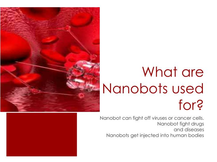 What are nanobots used for
