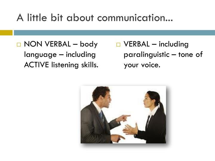 A little bit about communication...