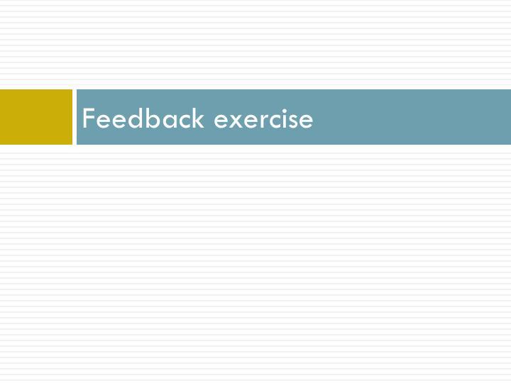 Feedback exercise