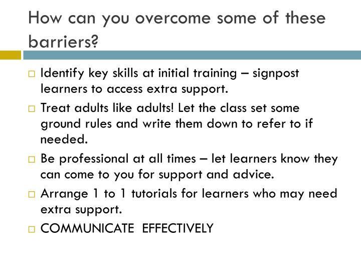 How can you overcome some of these barriers?