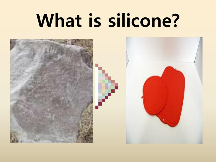 What is silicone