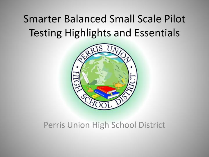 Smarter balanced small scale pilot testing highlights and essentials