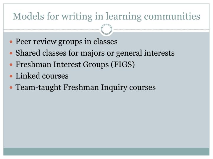 Models for writing in learning communities