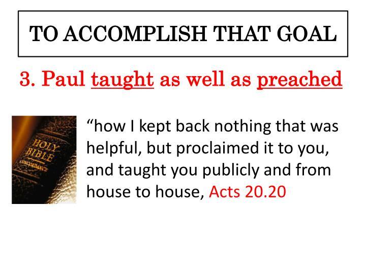 TO ACCOMPLISH THAT GOAL