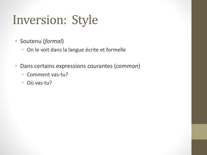 Inversion:  Style