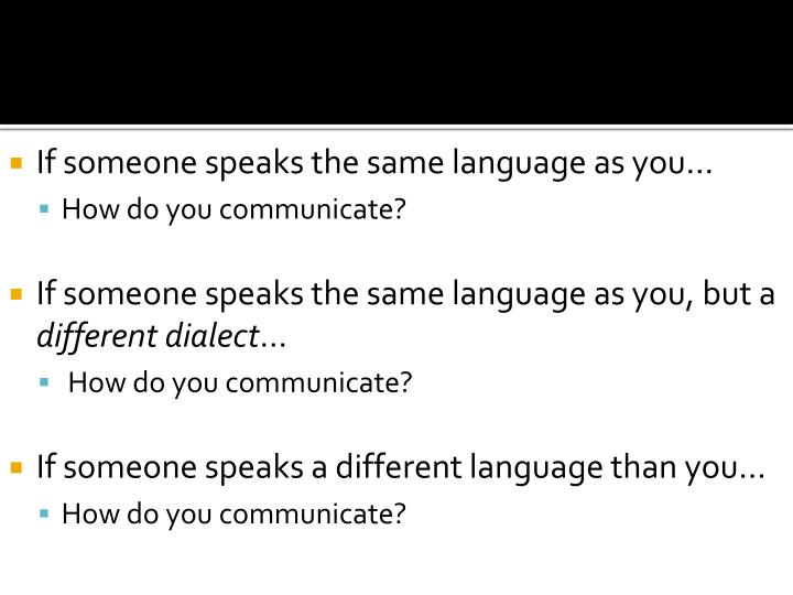 If someone speaks the same language as you…