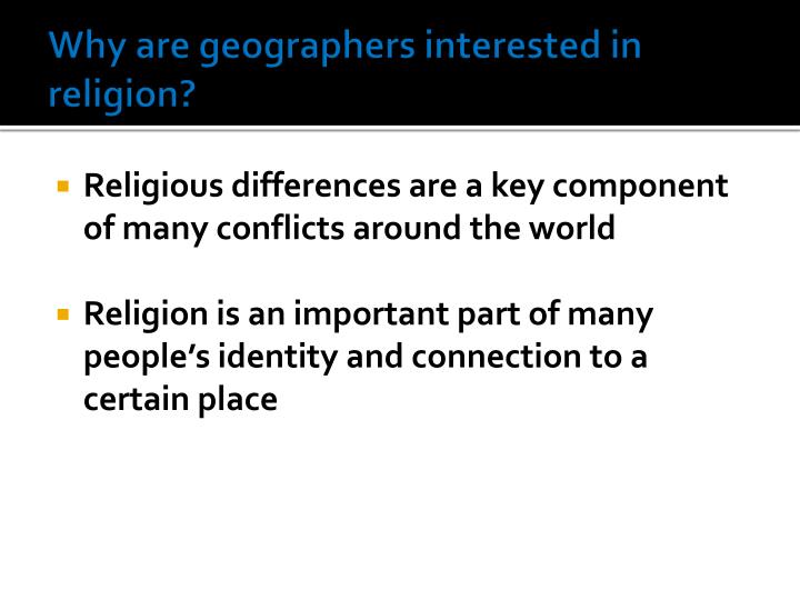Why are geographers interested in religion?