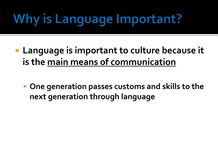Why is Language Important?