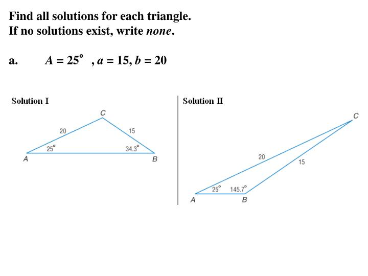 Find all solutions for each triangle.