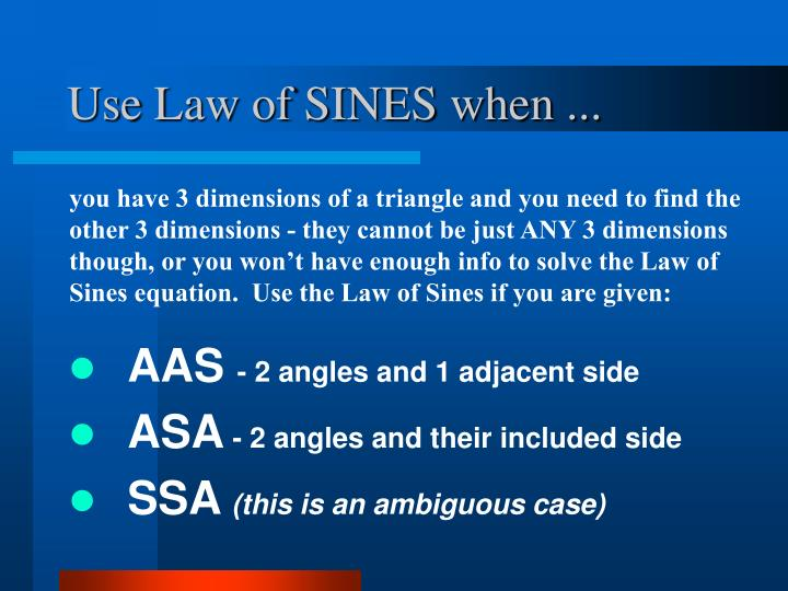 Use Law of SINES when ...