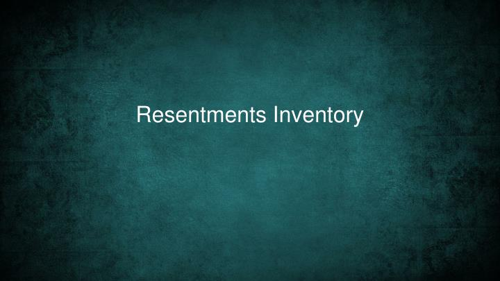 Resentments Inventory