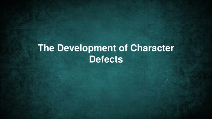 The Development of Character Defects