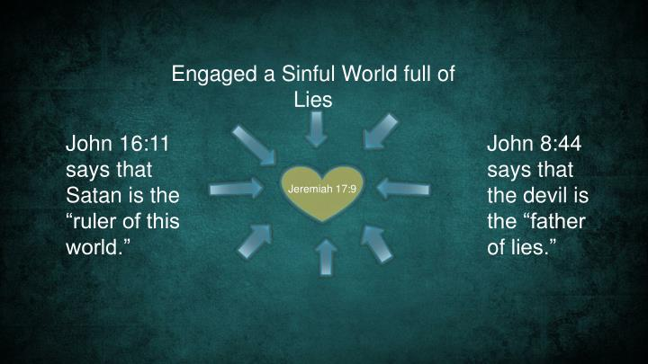Engaged a Sinful World full of Lies