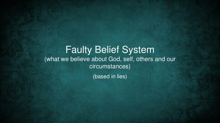 Faulty Belief System