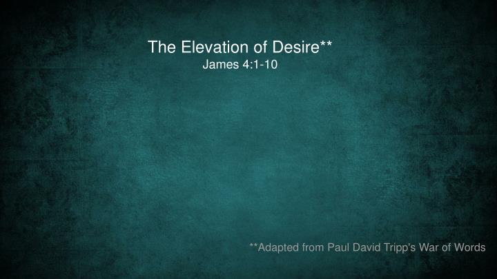 The Elevation of Desire**
