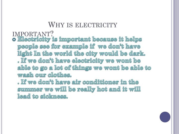 Why is electricity             important?
