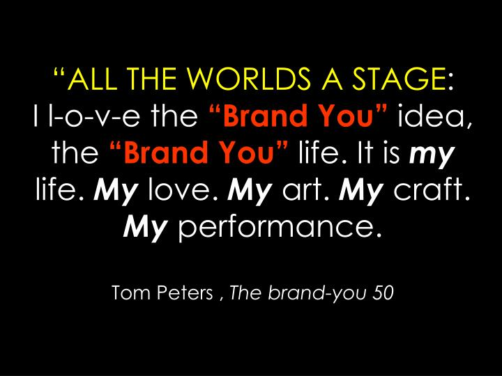"""ALL THE WORLDS A STAGE"