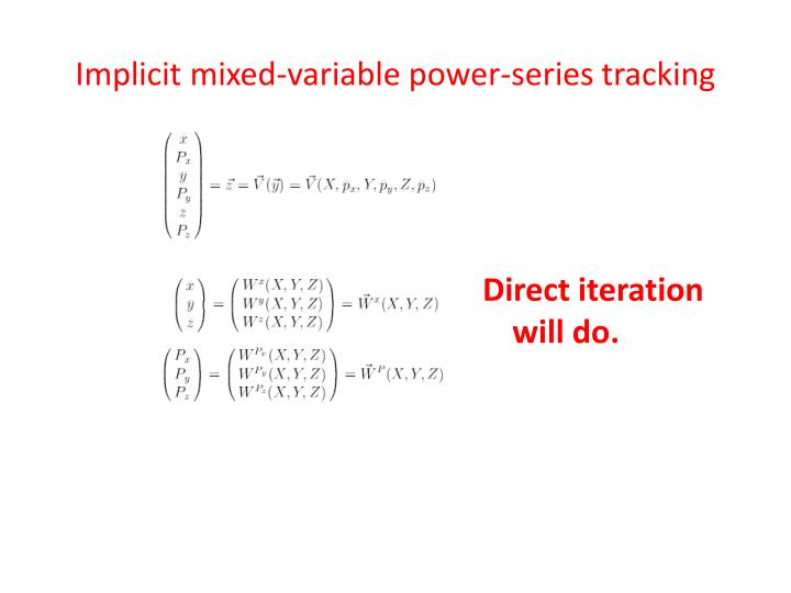 Implicit mixed-variable power-series tracking
