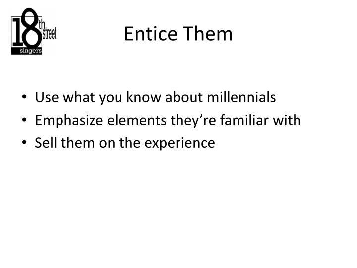 Entice Them