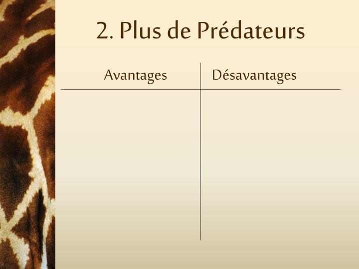 2. Plus de Prédateurs