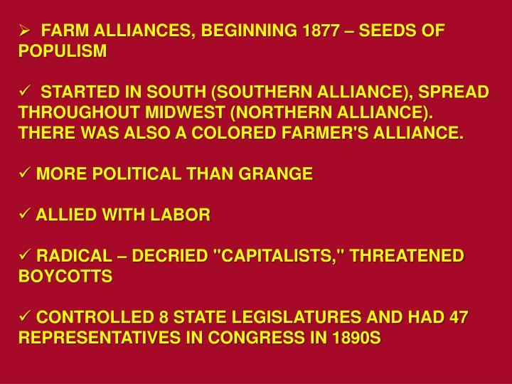 FARM ALLIANCES, BEGINNING 1877 – SEEDS OF POPULISM