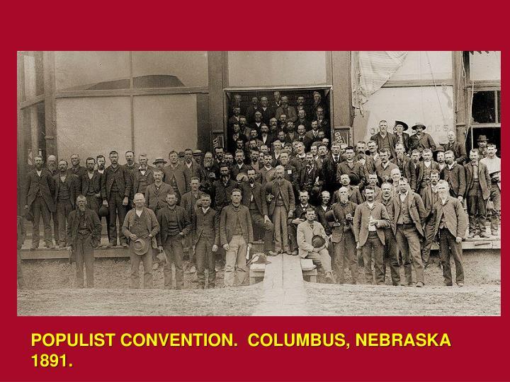 POPULIST CONVENTION.  COLUMBUS, NEBRASKA 1891.