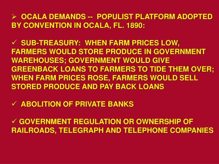 OCALA DEMANDS --  POPULIST PLATFORM ADOPTED BY CONVENTION IN OCALA, FL. 1890: