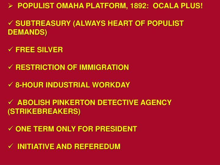 POPULIST OMAHA PLATFORM, 1892:  OCALA PLUS!