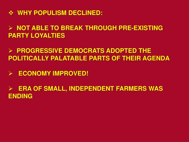 WHY POPULISM DECLINED: