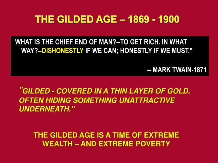 THE GILDED AGE – 1869 - 1900