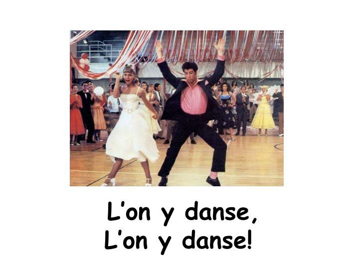 L'on y danse,