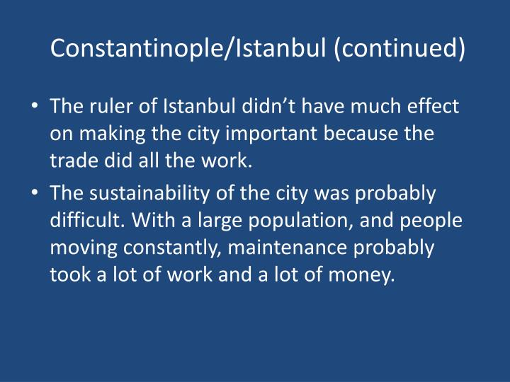 Constantinople/Istanbul (continued)