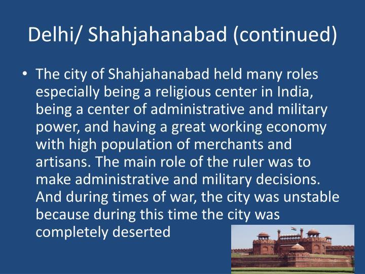 Delhi/ Shahjahanabad (continued)