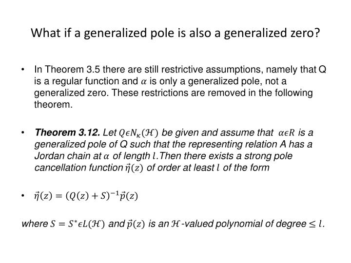 What if a generalized pole is also a generalized zero?