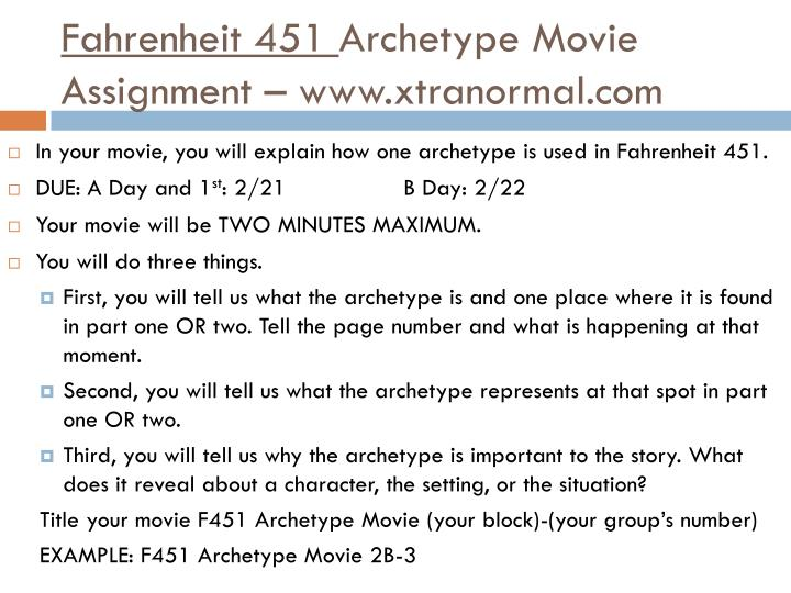 Fahrenheit 451 archetype movie assignment www xtranormal com