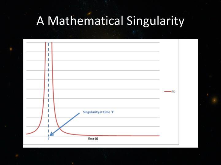 A Mathematical Singularity